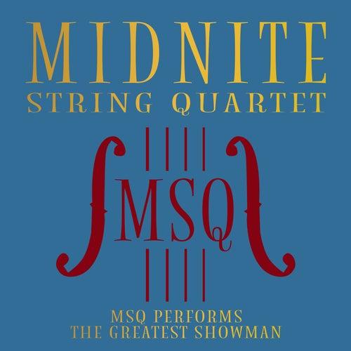 MSQ Performs The Greatest Showman de Midnite String Quartet