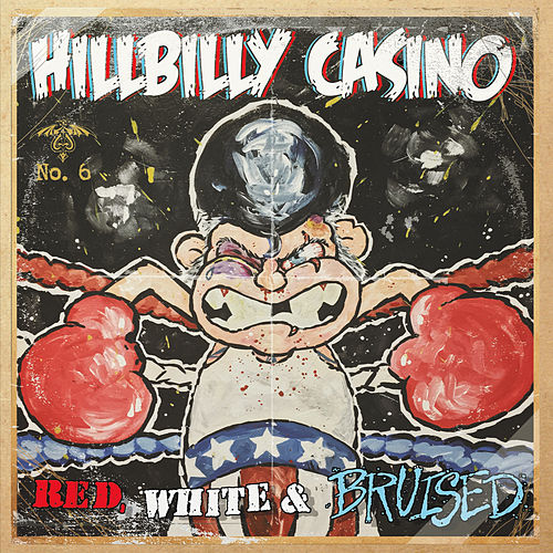Red White and Bruised by Hillbilly Casino