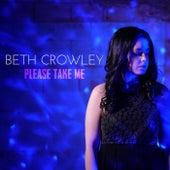 Please Take Me von Beth Crowley