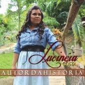 Autor da História de Lucinéia Costa