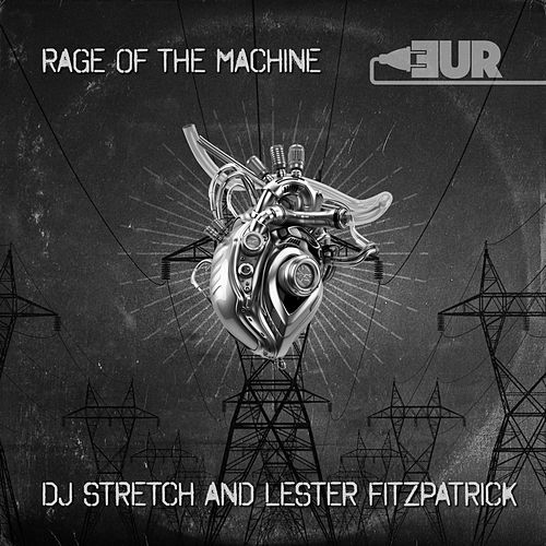 Rage Of The Machine - Single by DJ Stretch
