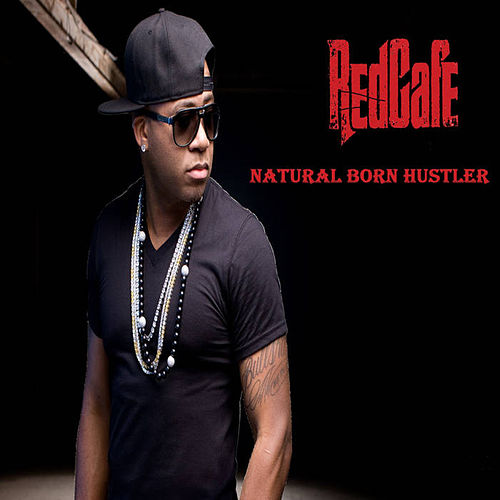 Natural Born Hustler by Red Cafe