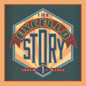 The Excello Story Vol. 1: 1952-1955 by Various Artists