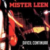 Difícil Continuar by Mister Leen