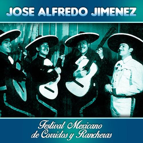 Festival Mexicano de Corridas y Rancheras by Jose Alfredo Jimenez