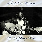 Up And Down Blues (Remastered 2018) by Robert Pete Williams