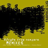 Escape From Nowhere - The Remixes by Fabrice Lig