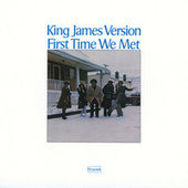 First Time We Met by King James Version