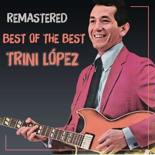 Best of the Best by Trini Lopez