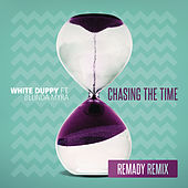 Chasing the Time (Remady Remix) de White Duppy