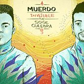 Invisible (feat. Soge Culebra) by Muerdo