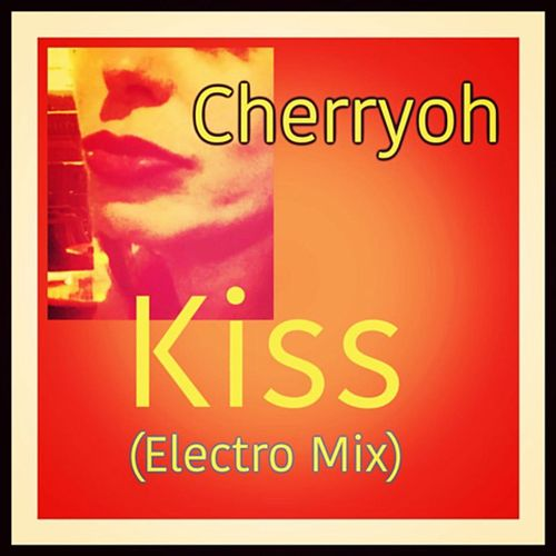 Kiss (Elektro Mix) by Cherryoh