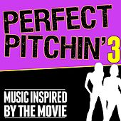 Perfect Pitchin' 3 (Music Inspired by the Movie) de Various Artists