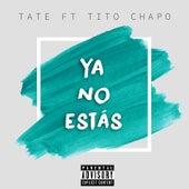 Ya No Estás (feat. TiTo Chapo) by Tate