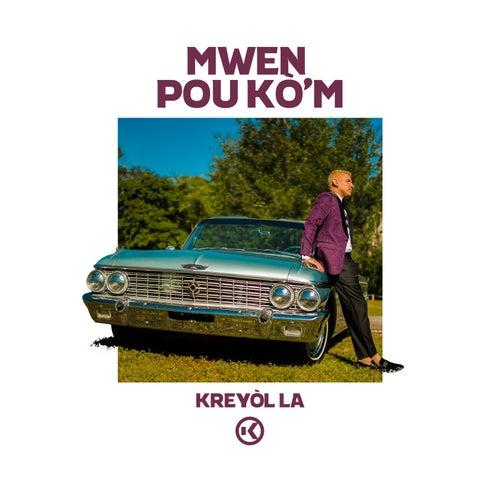 Mwen Pou Ko'm by Kreyol La