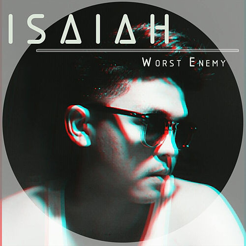 Worst Enemy by Isaiah