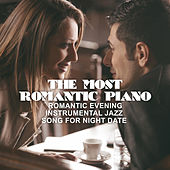 The Most Romantic Piano (Romantic Evening, Instrumental Jazz, Song for Night Date) de Various Artists