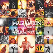 You Can Be All You Want to Be, Pt. 2 (9 International Remixes) de Imagination