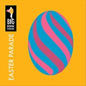 Easter Parade by Big Momma Thorazine