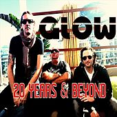 20 Years & Beyond by Glow