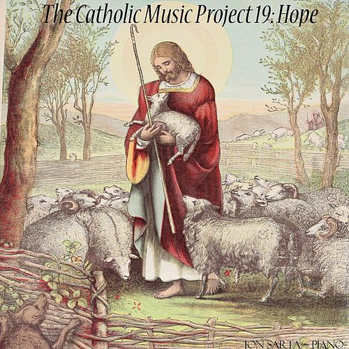 Catholic Music Project 19: Hope by Jon Sarta