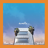 Two High (Acoustic) by Moon Taxi
