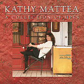 A Collection Of Hits by Kathy Mattea