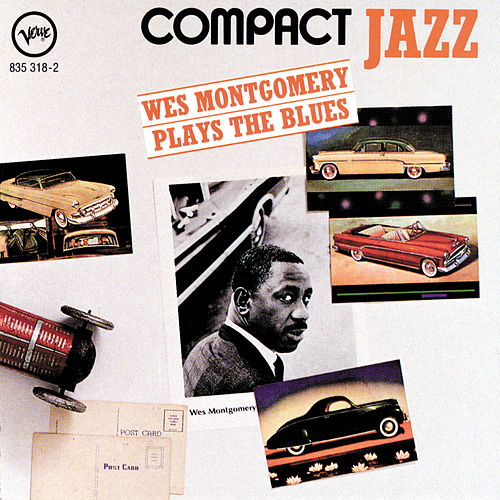 Compact Jazz - Plays The Blues by Wes Montgomery