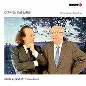 Transcriptions by Karol Penson (Arr. for Piano, World Premiere Recording) by Cyprien Katsaris