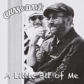 A Little Bit of Me by Chas & Dave