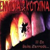 En Boka Zerrada de Envidia Kotxina