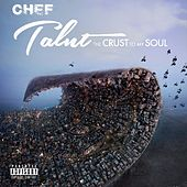 The Crust to My Soul by Chef Talnt
