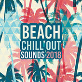 Beach Chill Out Sounds 2018 by Chillout Lounge
