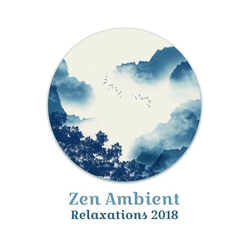 Zen Ambient Relaxations 2018 de Deep Sleep Meditation