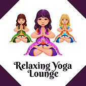 Relaxing Yoga Lounge by The Buddha Lounge Ensemble