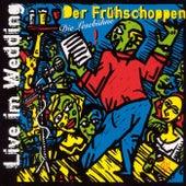 Der Frühschoppen: Live im Wedding (Die Lesebühne) by Jürgen Witte, Andreas Scheffler, Sarah Schmidt, Hinark Husen, Horst Evers