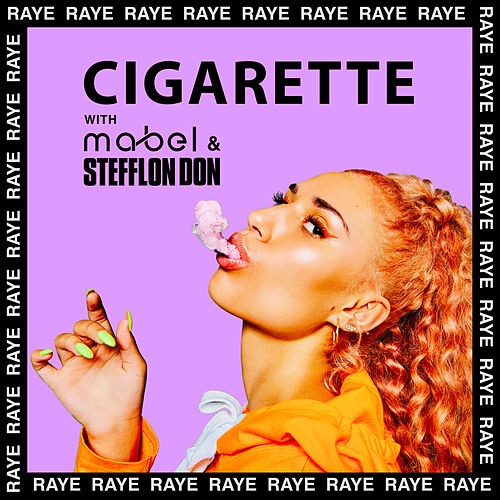 Cigarette by RAYE, Mabel, Stefflon Don