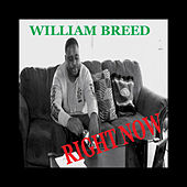 Right Now by William Breed