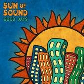 Good Days by Sun of Sound