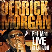 Fat Man (Live in London) de Derrick Morgan