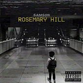 Rosemary Hill by Samson