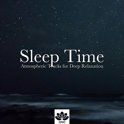 Sleep Time: Chilled Out, Meditative Music, Atmospheric Tracks for Deep Relaxation by Baby Sleep Sleep