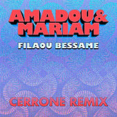 Filaou Bessame (Cerrone Remix) by Amadou & Mariam