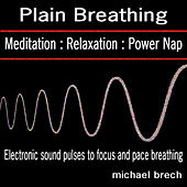Plain Breathing (Meditation / Relaxation / Power Nap) by Michael Brech