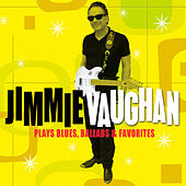 Plays Blues, Ballads & Favorites de Jimmie Vaughan