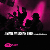 Live at C-Boy's (feat. Mike Flanigin & Frosty Smith) by Jimmie Vaughan Trio