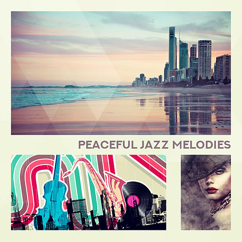 Peaceful Jazz Melodies by Gold Lounge