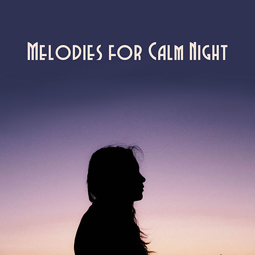 Melodies for Calm Night by Soothing Sounds