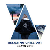 Relaxing Chill Out Beats 2018 by Top 40