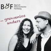 ...Grenzenlos Anders by BÖF Bayrisch Österreichischer Feinklang